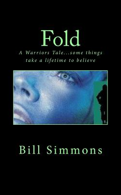 Fold: A Warriors Tale - Simmons, Rick, Dr., and Simmons, Bill