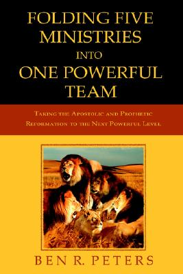Folding Five Ministries Into One Powerful Team - Peters, Ben R
