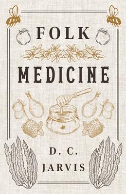 Folk Medicine - Jarvis, D. C.