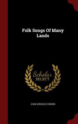 Folk Songs of Many Lands - Curwen, John Spencer