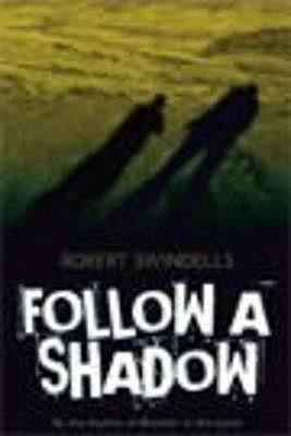 Follow a Shadow - Swindells, Robert