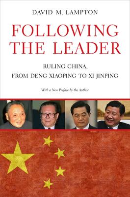 Following the Leader: Ruling China, from Deng Xiaoping to XI Jinping - Lampton, David M