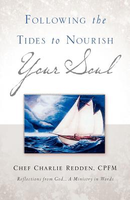 Following the Tides to Nourish Your Soul - Redden, Charlie, and Redden, Chef Charlie