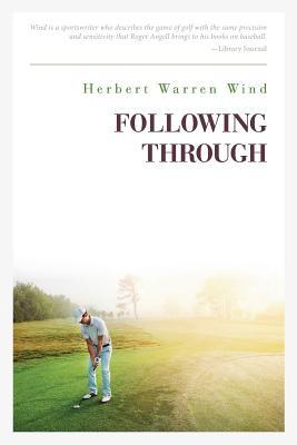 Following Through - Wind, Herbert Warren