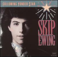 Following Yonder Star - Skip Ewing