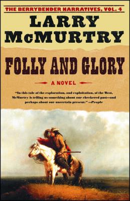 Folly and Glory - McMurtry, Larry