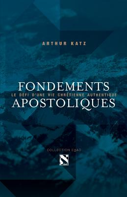 Fondements Apostoliques - Katz, Arthur, Dr.