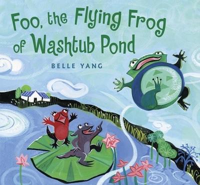 Foo, the Flying Frog of Washtub Pond - Yang, Belle