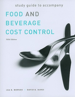 Food and Beverage Cost Control: Study Guide - Dopson, Lea R., and Hayes, David K.