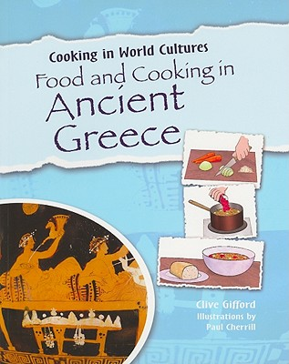 Food and Cooking in Ancient Greece - Gifford, Clive, Mr.