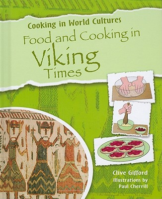 Food and Cooking in Viking Times - Gifford, Clive, Mr.