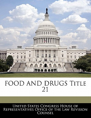 Food and Drugs Title 21 - United States Congress House of Represen (Creator)