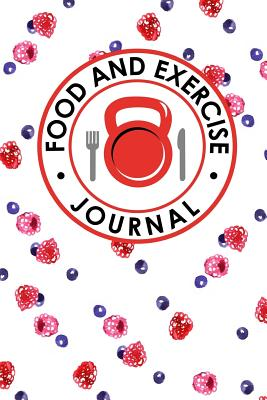 Food and Exercise Journal: Daily Food And Exercise Journal, Food Diary Journal, Food And Exercise Journal For Women, Food Log Notebook - Publishing, Rogue Plus
