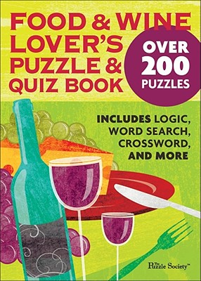 Food and Wine Lover's Puzzle and Quiz Book - The Puzzle Society