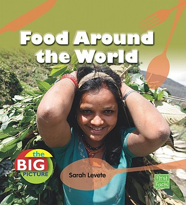 Food Around the World - Levete, Sarah