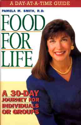 Food for Life - Day at a Time Guide: A 30-Day Journey for Individuals or Groups - Smith, Pamela M, R.D.