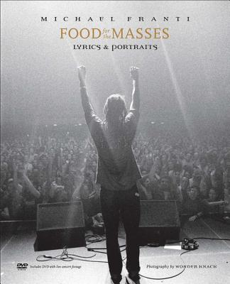Food for the Masses: Lyrics & Portraits - Franti, Michael