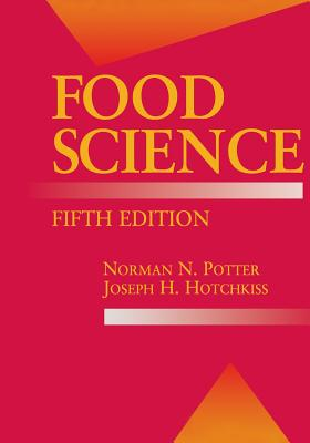 Food Science: Fifth Edition - Potter, Norman N, and Hotchkiss, Joseph H