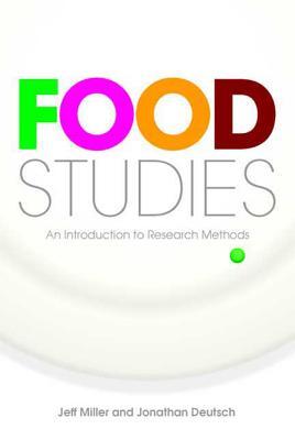 Food Studies - Miller, Jeff, and Deutsch, Jonathan, Professor