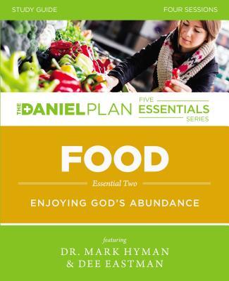 Food Study Guide: Enjoying God's Abundance - Hyman, Mark, Dr., MD, and Eastman, Dee