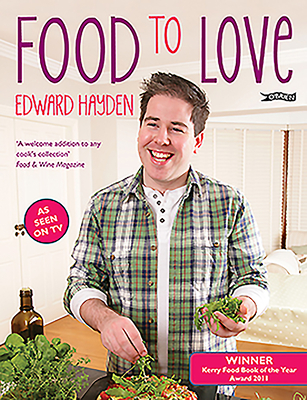 Food To Love - Hayden, Edward, and Marks, Carol (Photographer)