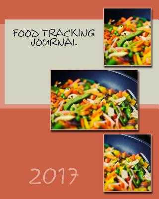 Food Tracking Journal 2017 - Books, Health & Fitness