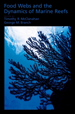Food Webs and the Dynamics of Marine Reefs - McClanahan, Tim (Editor)