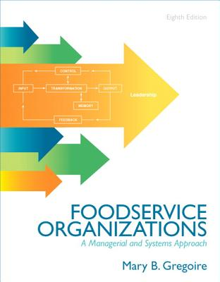 Foodservice Organizations: A Managerial and Systems Approach - Gregoire, Mary B