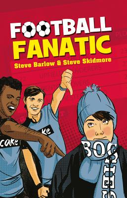 Football Fanatic - Skidmore, Steve, and Barlow, Steve, and Packer, Natalie (Series edited by)