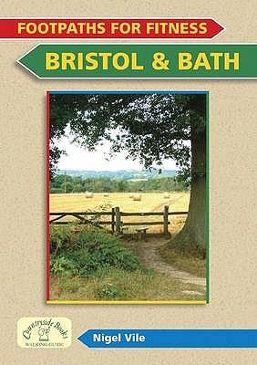 Footpaths for Fitness: Bristol and Bath - Vile, Nigel