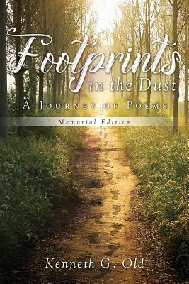 Footprints in the Dust: A Journey of Poems - Old, Kenneth G