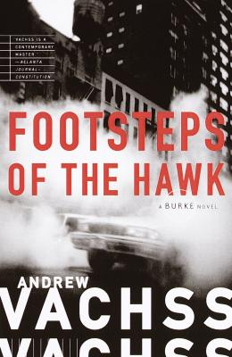 Footsteps of the Hawk - Vachss, Andrew