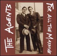 For All the Massive - The Agents