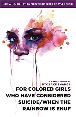 For Colored Girls Who Have Considered Suicide/When the Rainbow Is Enuf - Shange, Ntozake