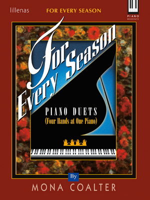 For Every Season: Piano Duets (Four Hands at One Piano) - Coalter, Mona (Composer)