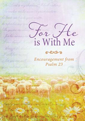 For He Is with Me: Encouragement from Psalm 23 - Key, Eileen