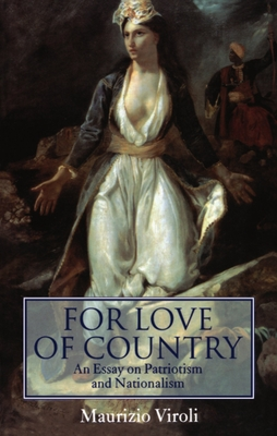 For Love of Country: An Essay on Patriotism and Nationalism - Viroli, Maurizio