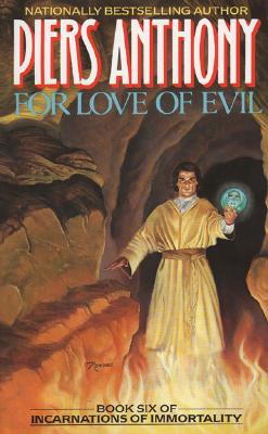 For Love of Evil: Book Six of Incarnations of Immortality - Anthony, Piers, and Jacob, Piers A
