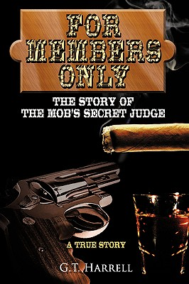 For Members Only: The Story of the Mob's Secret Judge - Harrell, G T
