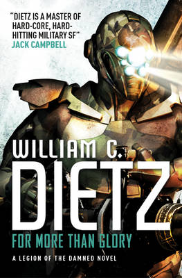 For More Than Glory (Legion of the Damned 5) - Dietz, William C.