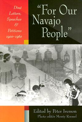For Our Navajo People: Diné Letters, Speeches, and Petitions, 1900-1960 - Iverson, Peter (Editor), and Roessel, Monty (Editor)