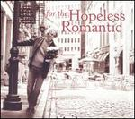 For the Hopeless Romantic - Claudio Arrau (piano); Eduardo Fernandez (guitar); Heinz Holliger (oboe); Jean-Yves Thibaudet (piano); Nigel Kennedy (violin); Raymond Leppard (harpsichord); Steve Erquiaga (guitar)