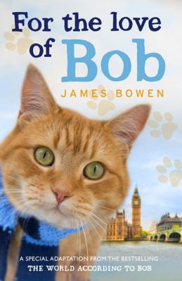 For the Love of Bob - Bowen, James
