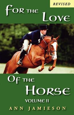 For the Love of the Horse, Volume II - Jamieson, Ann