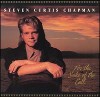 For the Sake of the Call - Steven Curtis Chapman