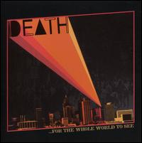 ...For the Whole World to See - Death
