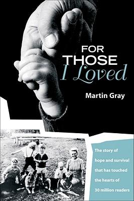 For Those I Loved - Gray, Martin
