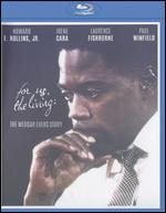 For Us, The Living: The Medgar Evers Story [Blu-ray]