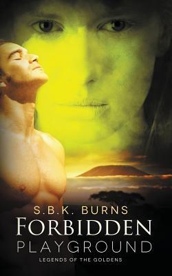 Forbidden Playground - Burns, S B K