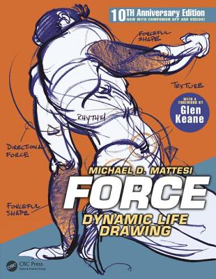 FORCE: Dynamic Life Drawing: 10th Anniversary Edition - Mattesi, Mike